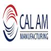 Cal Am Manufacturing